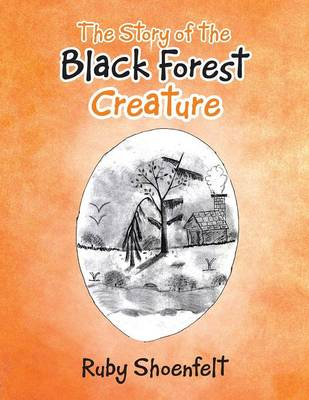 The Story of the Black Forest Creature (Paperback)