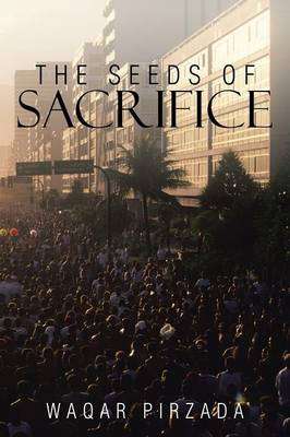The Seeds of Sacrifice (Paperback)