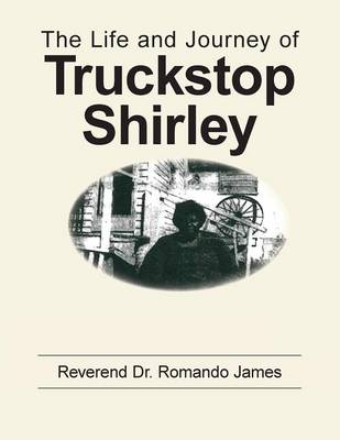 The Life and Journey of Truckstop Shirley (Paperback)