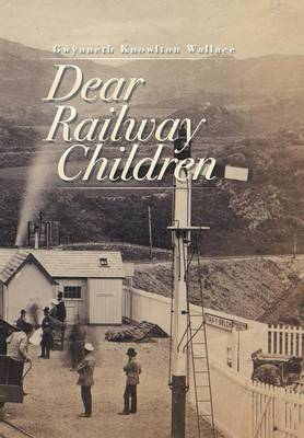 Dear Railway Children (Hardback)