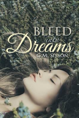 Bleed into Dreams (Paperback)