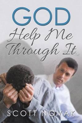 God Help Me Through It (Paperback)