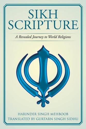 Sikh Scripture: A Revealed Journey to World Religions (Paperback)