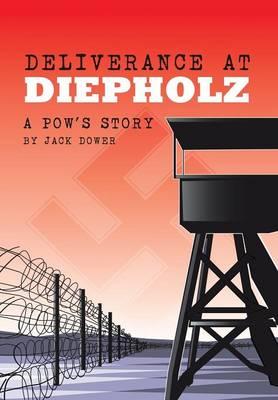 Deliverance at Diepholz: A Pow's Story (Hardback)