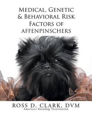 Medical, Genetic & Behavioral Risk Factors of Affenpinschers (Paperback)