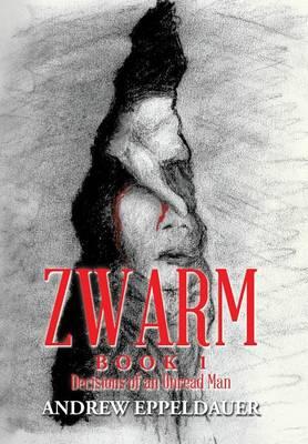 Zwarm Book 1: Decisions of an Unread Man (Hardback)