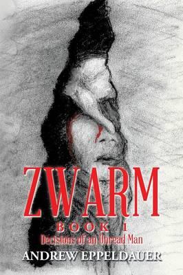 Zwarm Book 1: Decisions of an Unread Man (Paperback)
