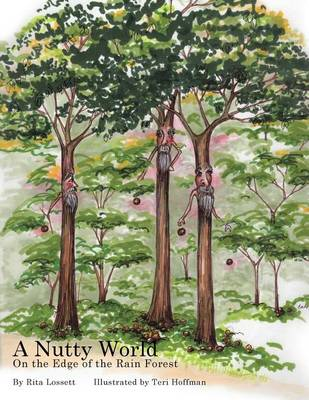 A Nutty World: On the Edge of the Rain Forest (Paperback)