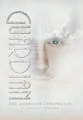 The Guardian Chronicles: Guardian (Hardback)