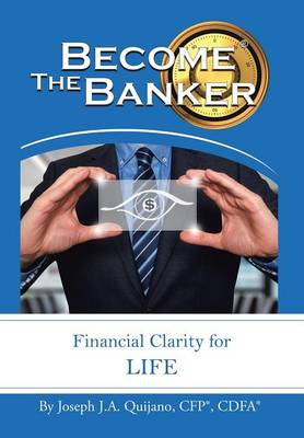 Become the Banker: Financial Clarity for Life (Hardback)