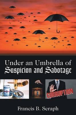 Under an Umbrella of Suspicion and Sabotage (Paperback)