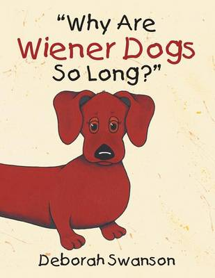 Why Are Wiener Dogs So Long? (Paperback)