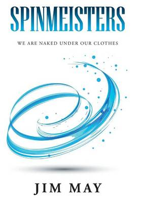 Spinmeisters: We Are Naked Under Our Clothes (Hardback)