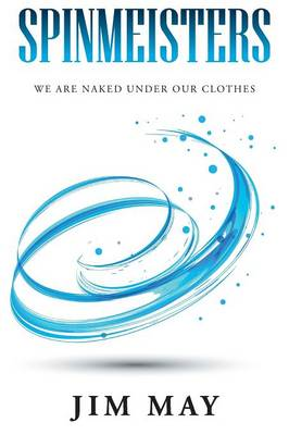 Spinmeisters: We Are Naked Under Our Clothes (Paperback)