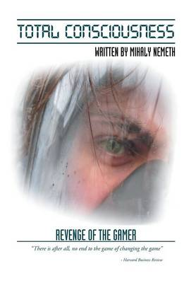 Total Consciousness: Revenge of the Gamer (Hardback)