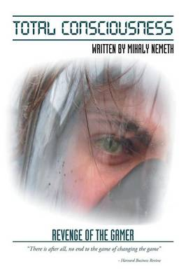 Total Consciousness: Revenge of the Gamer (Paperback)