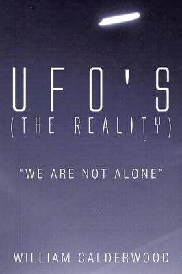 Ufo's (the Reality): We Are Not Alone (Paperback)