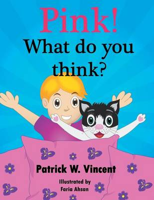 Pink!: What Do You Think? (Paperback)