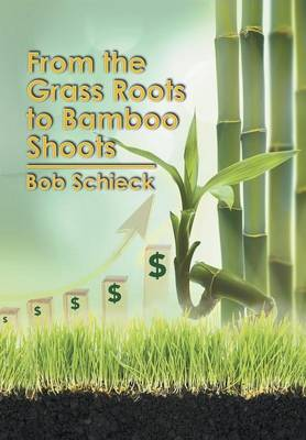 From the Grass Roots to Bamboo Shoots (Hardback)