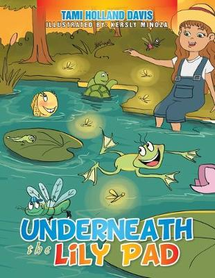 Underneath the Lily Pad (Paperback)