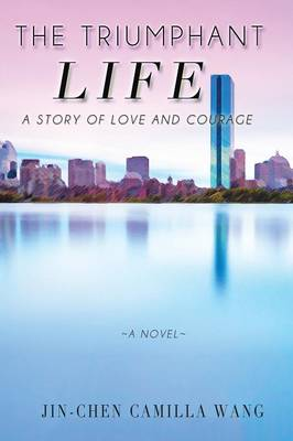 The Triumphant Life: A Story of Love and Courage (Paperback)