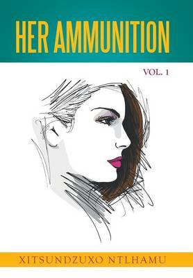 Her Ammunition Vol. 1 (Hardback)