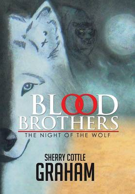 Blood Brothers: The Night of the Wolf (Hardback)