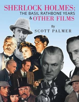Sherlock Holmes: The Basil Rathbone Years & Other Films (Paperback)