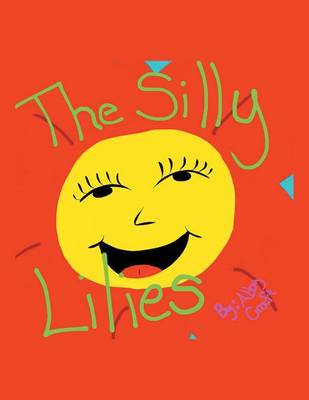 The Silly Lilies (Paperback)
