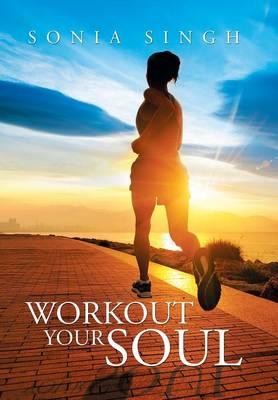 Workout Your Soul (Hardback)