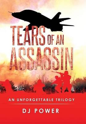Tears of an Assassin: An Unforgettable Trilogy (Hardback)