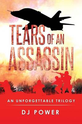 Tears of an Assassin: An Unforgettable Trilogy (Paperback)