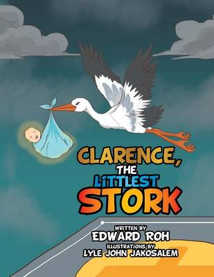 Clarence, the Littlest Stork (Paperback)