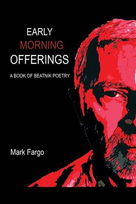 Early Morning Offerings: A Book of Beatnik Poetry (Paperback)