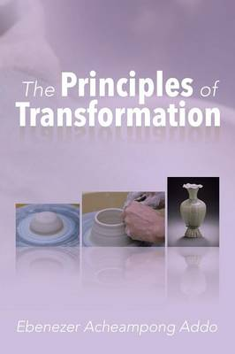 The Principles of Transformation (Paperback)