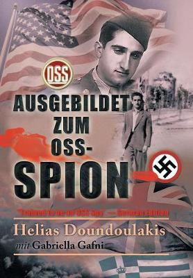 Ausgebildet Zum Oss-Spion: Trained to Be an OSS Spy - German Edition (Hardback)