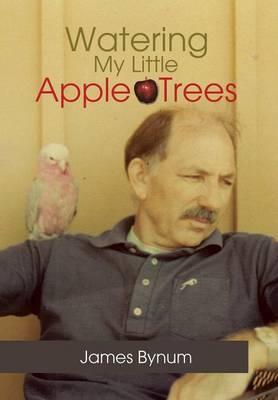 Watering My Little Apple Trees (Hardback)
