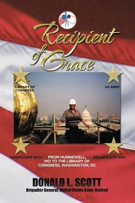 Recipient of Grace: My Incredible Journey from Hunnewell, Mo to Deputy Librarian & Chief Operating Officer, Library of Congress (Paperback)