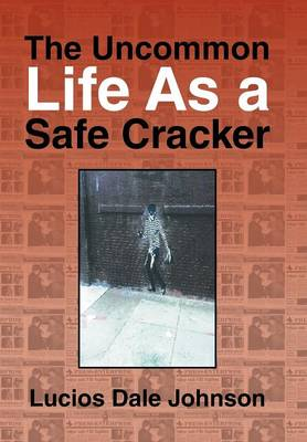 The Uncommon Life as a Safe Cracker (Hardback)