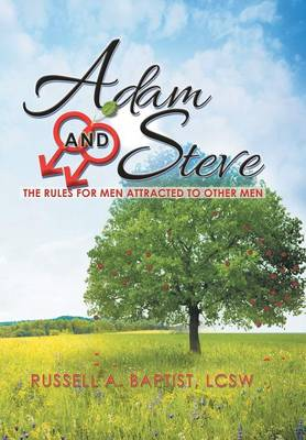 Adam and Steve: The Rules for Men Attracted to Other Men (Hardback)