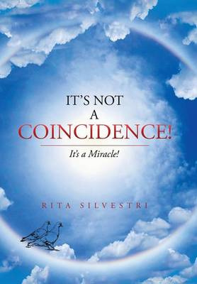 It's Not a Coincidence!: It's a Miracle! (Hardback)