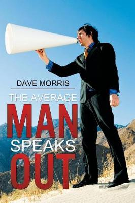 The Average Man Speaks Out (Paperback)