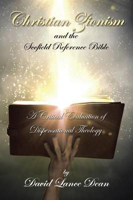 Christian Zionism and the Scofield Reference Bible: A Critical Evaluation of Dispensational Theology (Paperback)