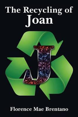 The Recycling of Joan (Paperback)