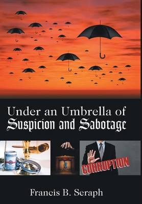 Under an Umbrella of Suspicion and Sabotage (Hardback)