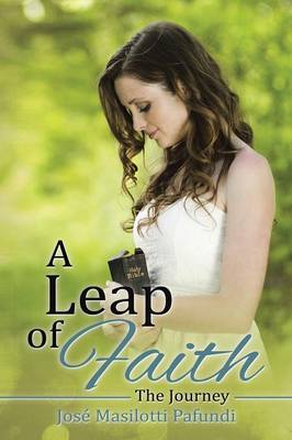 A Leap of Faith: The Journey (Paperback)