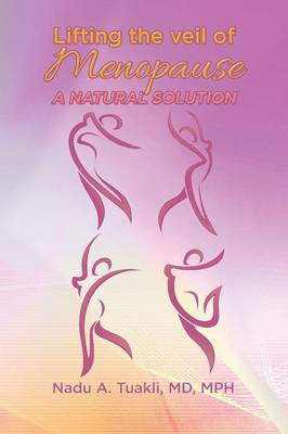 Lifting the Veil of Menopause: A Natural Solution (Paperback)