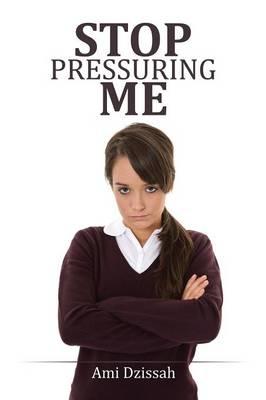 Stop Pressuring Me (Paperback)