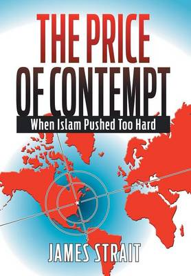 The Price of Contempt: When Islam Pushed Too Hard (Hardback)