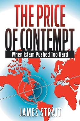 The Price of Contempt: When Islam Pushed Too Hard (Paperback)